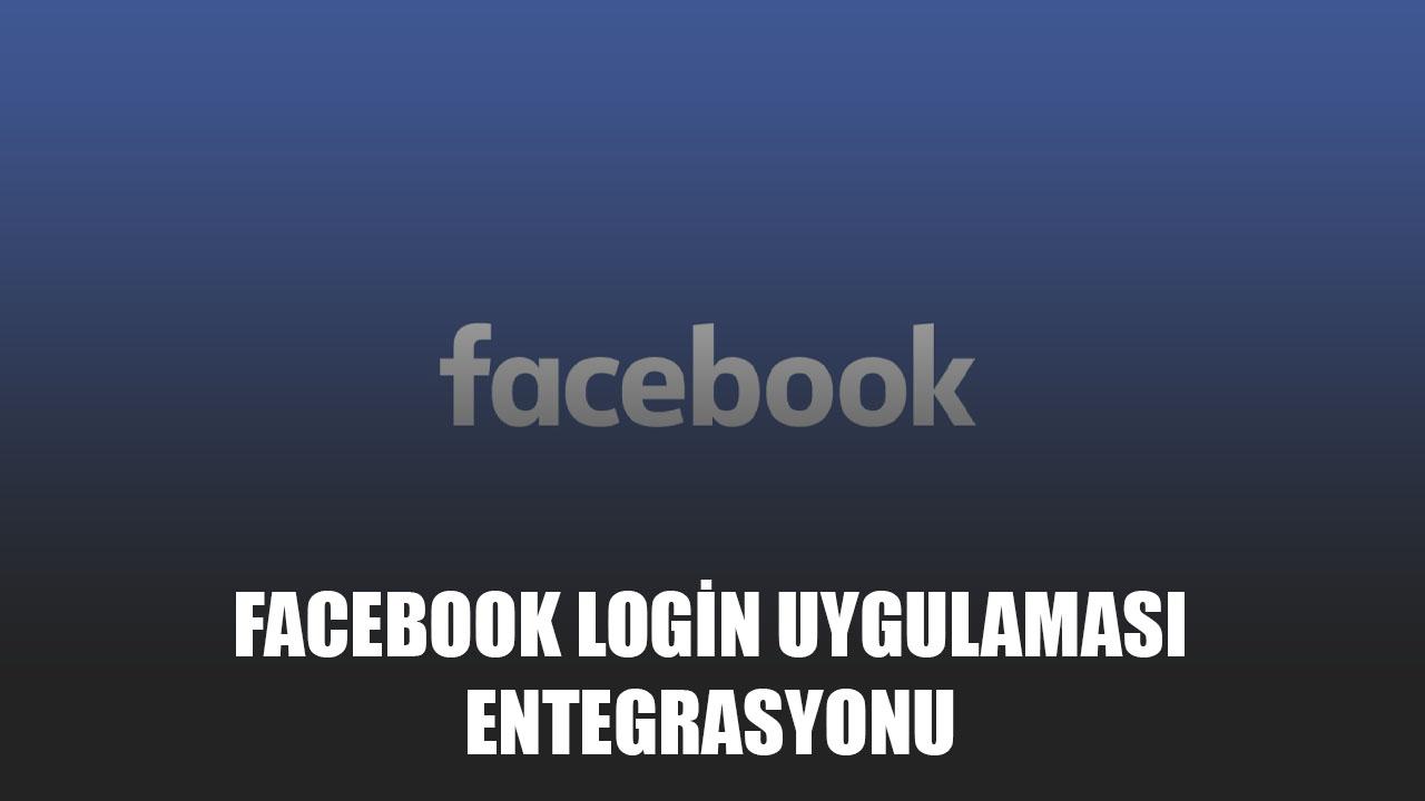 Facebook Login Uygulaması Entegrasyonu
