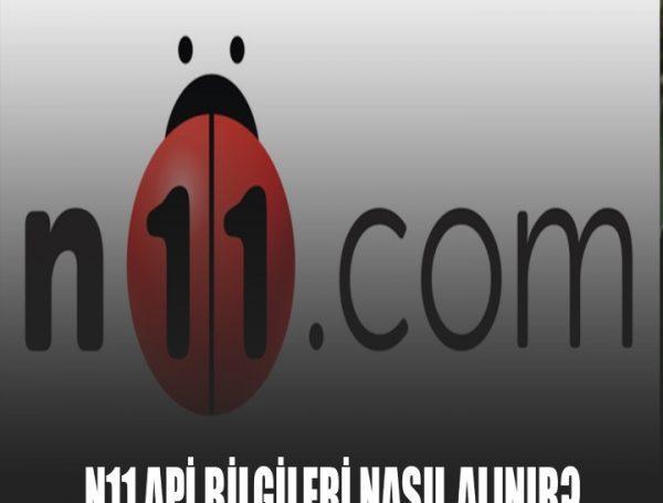N11 Api Bilgileri Nasıl Alınır?