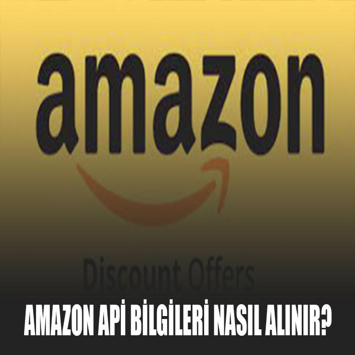 Amazon Api Bilgileri Nasıl Alınır?